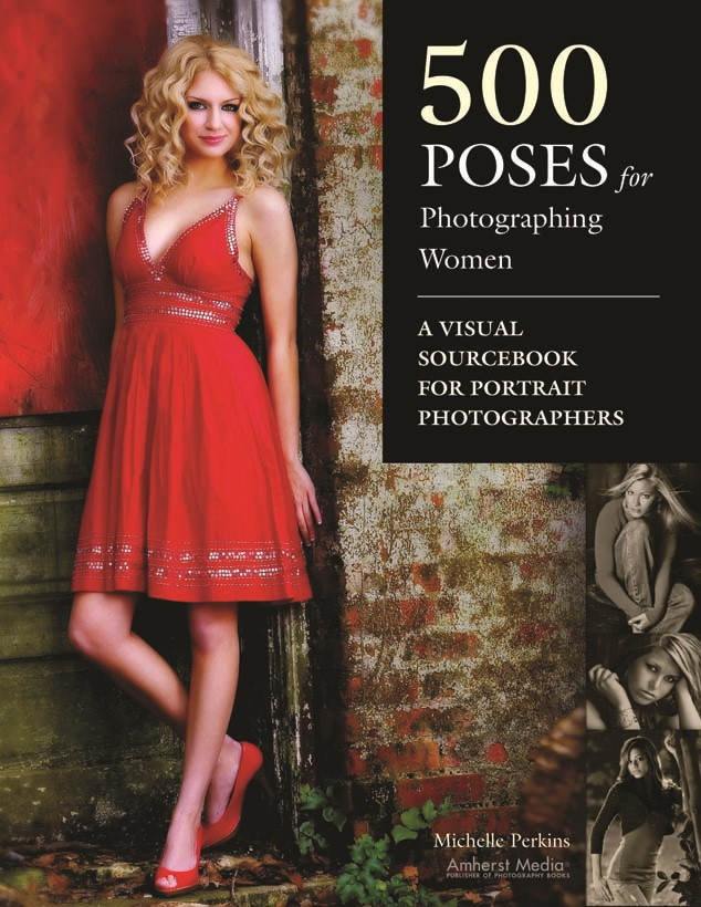 500 Poses for Photographing Women A Visual Sourcebook for