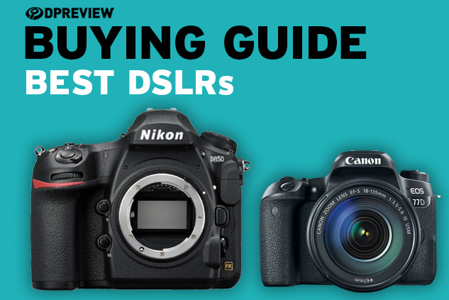 Best Dslr Cameras In 2021 Digital Photography Review