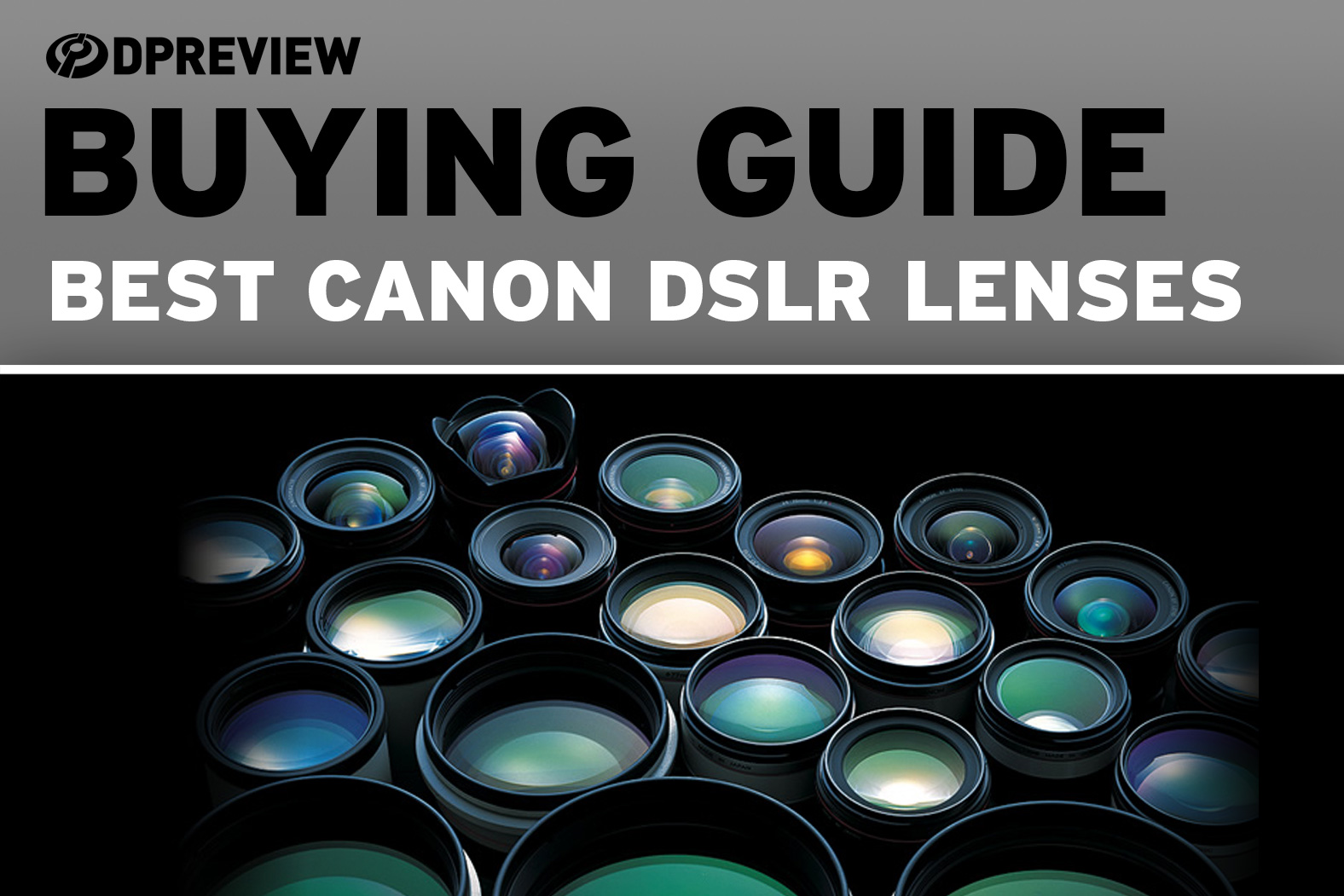 The best lenses for Canon DSLRs: Digital Photography Review