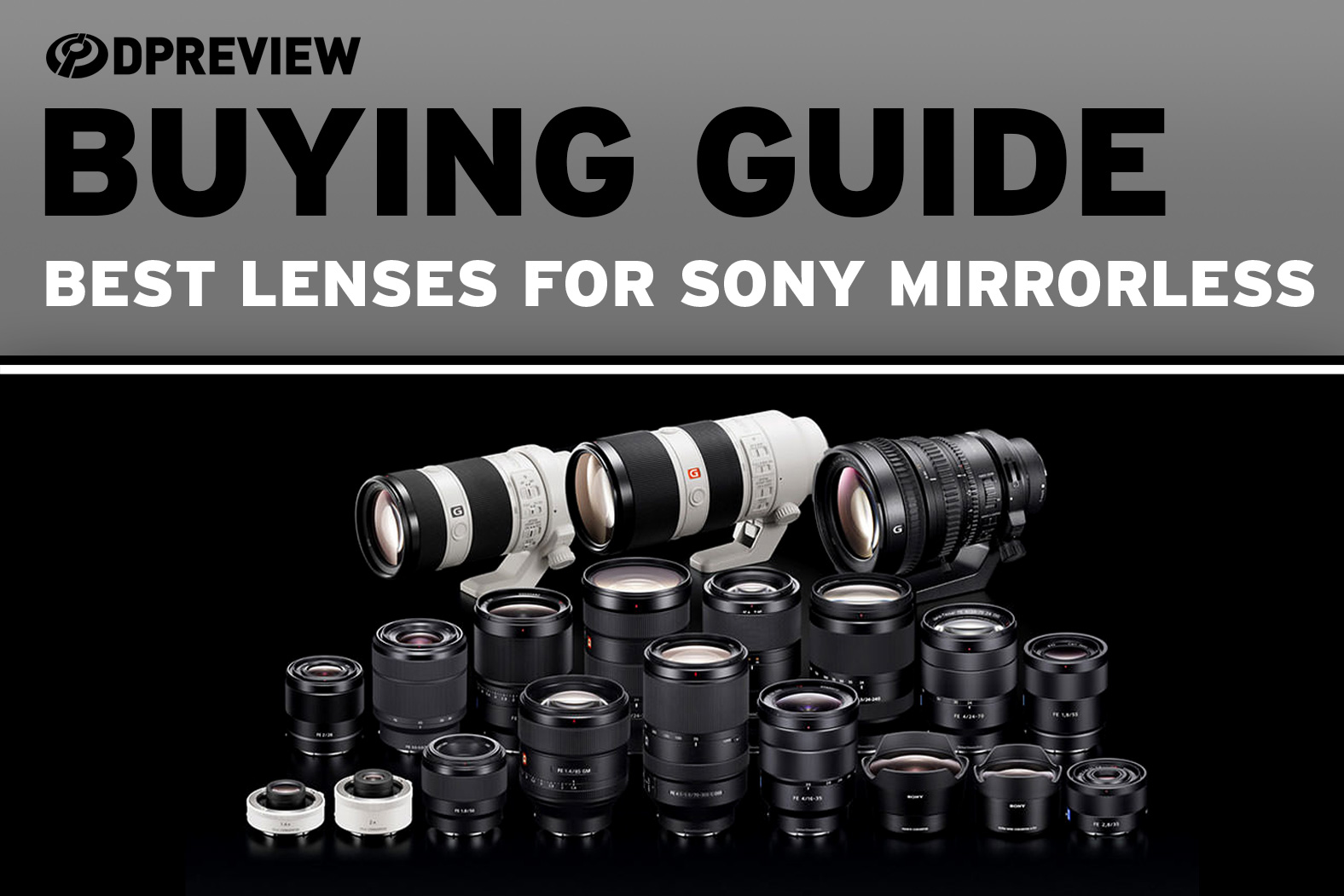 60f58f3f37b9 Buying Guide: The best lenses for Sony mirrorless cameras: Digital ...